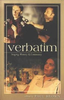 Verbatim Staging Memory and Community by Paul Brown