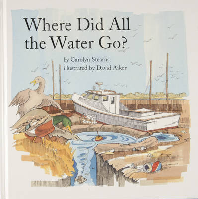 Where Did All the Water Go? by Carolyn Stearns