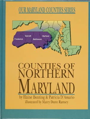 Counties of Northern Maryland by Elaine Bunting