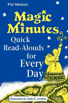 Magic Minutes Quick Read-Alouds for Every Day by Pat Nelson