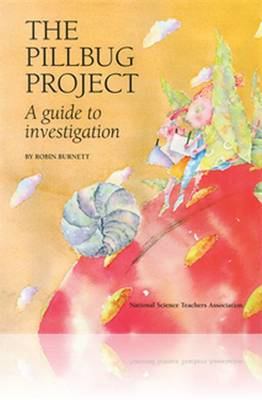 The Pillbug Project A Guide to Investigation by Robin Burnett