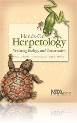 Hands-On Herpetology Exploring Ecology and Conservation by Rebecca L. Schneider, Marianne E. Krasny, Stephen J. Morreale