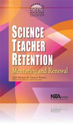 Science Teacher Retention Mentoring and Renewal by Jack Rhoton