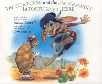 The Tortoise and the Jackrabbit / La Tortuga y la Liebre by Susan Lowell