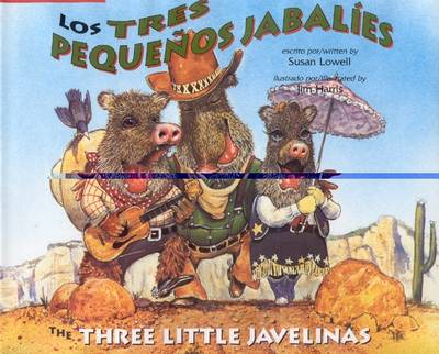 The Three Little Javelinas/Los Tres Pequenos Jabalies Bilingual by Susan Lowell