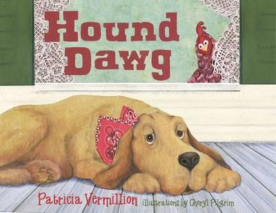 Hound Dawg by Patricia Vermillion