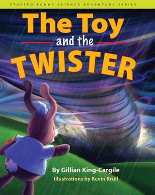 Toy and the Twister by Gillian King-Cargile
