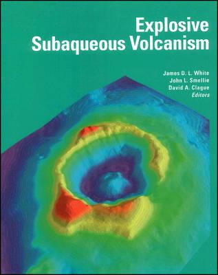 Explosive Subaqueous Volcanism by James D. L. White