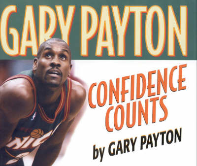 Confidence Counts by Gary Payton, Greg Brown