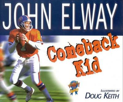 Comeback Kid by John Elway