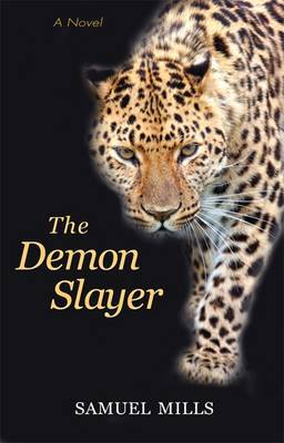 The Demon Slayer by Samuel Mills