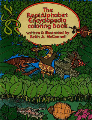 The Reptalphabet Encyclopedia Coloring Book by Keith McConnell