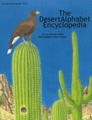 The DesertAlphabet Encyclopedia by Sylvester Allred, Diane Iverson