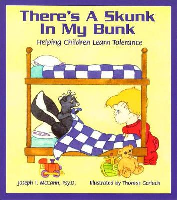 There's a Skunk in My Bunk Helping Children Learn Tolerance by Joseph T. McCann