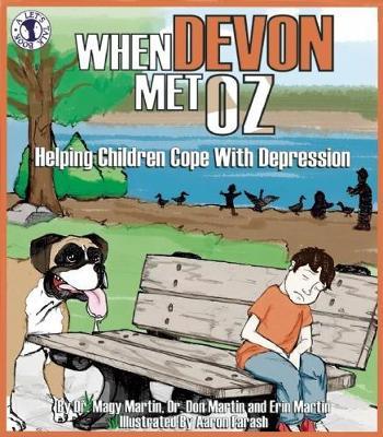 When Devon Met Oz Helping Children Cope with Depression by Magy Martin, Don Martin, Erin Martin