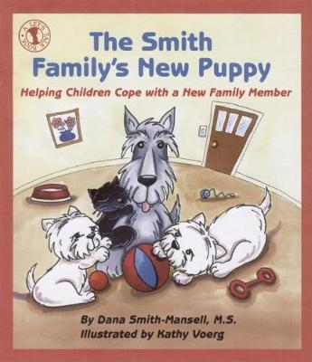 The Smith Family's New Puppy Helping Children Cope with a New Family Member by Kathy Voerg