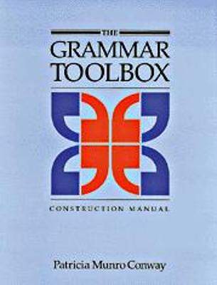 The Grammar Toolbox Construction Manual by Patricia Munro Conway