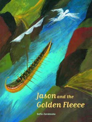 Jason and the Golden Fleece by Sofia Zarabouka