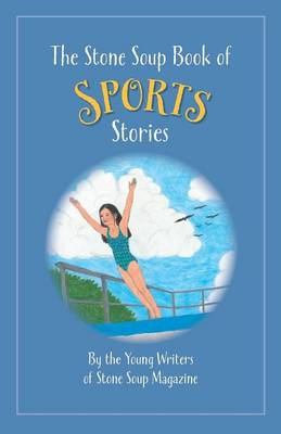 The Stone Soup Book of Sports Stories by William Rubel