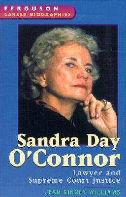 Sandra Day O'Connor Lawyer and Supreme Court Justice by Jean Kinney Williams, Ferguson