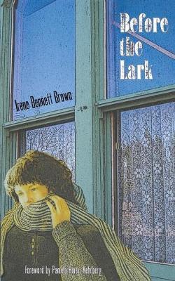 Before the Lark by Irene Bennett Brown, Pamela Riney-Kehrberg