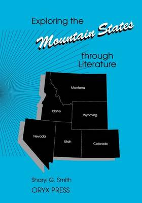 Exploring the Mountain States through Literature by Sharyl G. Smith