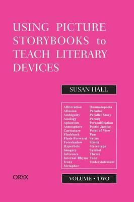 Using Picture Storybooks to Teach Literary Devices Recommended Books for Children and Young Adults by Susan Hall