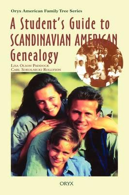 A Student's Guide to Scandinavian American Genealogy by Lisa Olson Paddock, Carl Sokolnicki Rollyson