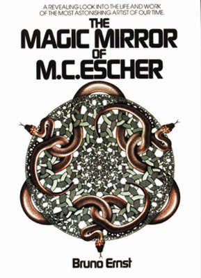 The Magic Mirror of M.C. Escher by Bruno Ernst