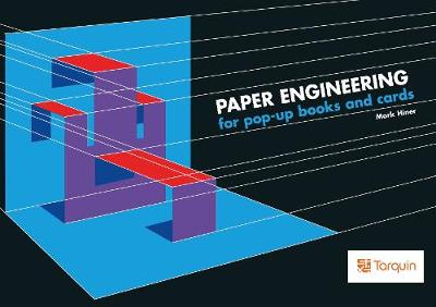 Paper Engineering for Pop-up Books and Cards by Mark Hiner