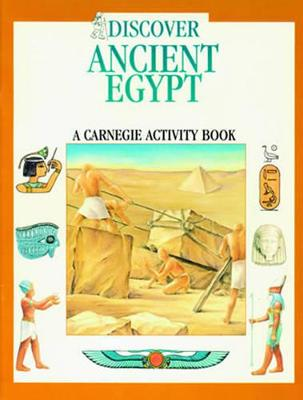 Discover Ancient Egypt A Carnegie Activity Book by Tracy Harrast, Louise Craft
