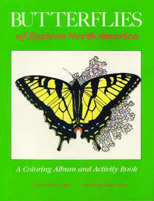 Butterflies of Eastern North America A Coloring Album and Activity Book by Paul A. Opler, Susan Strawn