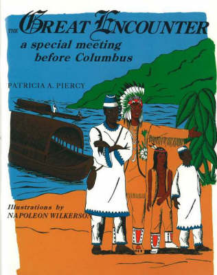Great Encounter A Special Meeting Before Columbus by Patricia A. Piercy