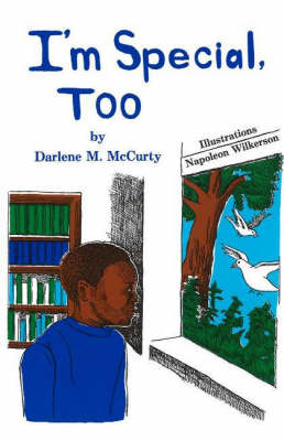 I'm Special, Too by Darlene M. McCurty