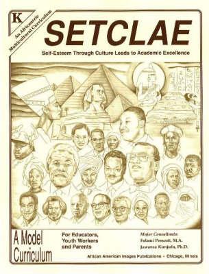 SETCLAE, Kindergarten Self-Esteem Through Culture Leads to Academic Excellence by Dr. Jawanza Kunjufu, Folami Prescott