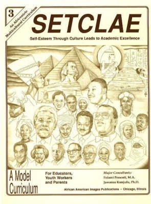 SETCLAE, Third Grade Self-Esteem Through Culture Leads to Academic Excellence by Dr. Jawanza Kunjufu, Folami Prescott