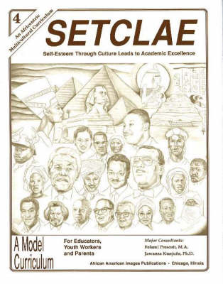 SETCLAE, Fourth Grade Self-Esteem Through Culture Leads to Academic Excellence by Dr. Jawanza Kunjufu, Folami Prescott