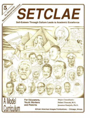 SETCLAE, Fifth Grade Self-Esteem Through Culture Leads to Academic Excellence by Dr. Jawanza Kunjufu, Folami Prescott
