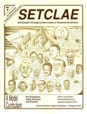 SETCLAE, Seventh Grade Self-Esteem Through Culture Leads to Academic Excellence by Dr. Jawanza Kunjufu, Folami Prescott
