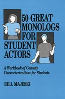 50 Great Monologs for Student Actors by Bill Majeski