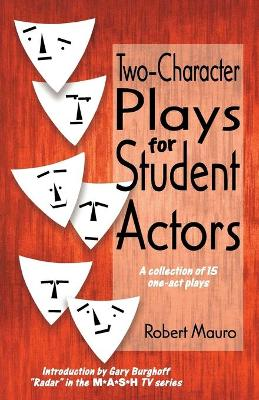 Two Character Plays for Student Actors Collection of One-act Plays by Robert Mauro