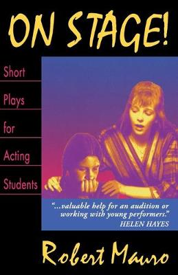 On Stage! Short Plays for Acting Students by Robert Mauro
