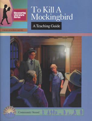 To Kill a Mockingbird: A Teaching Guide by Mary Elizabeth
