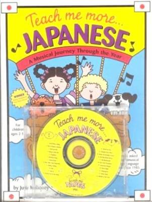 Teach Me More... Japanese A Musical Journey Through the Year by Judy Mahoney