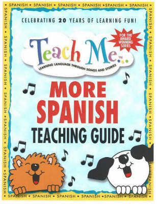 Teach Me More Spanish Teaching Guide Learning Language Through Songs and Stories by Judy Mahoney