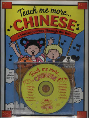 Teach Me More... Chinese A Musical Journey Through the Year by Judy Mahoney