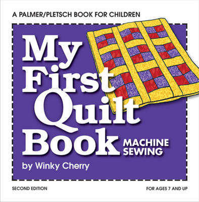 My First Quilt Book Machine Sewing by Winky Cherry