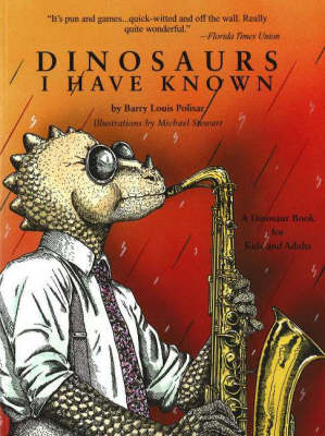 Dinosaurs I Have Known A Dinosaur book for Kids & Adults by Barry Louis Polisar, Michael G. Stewart
