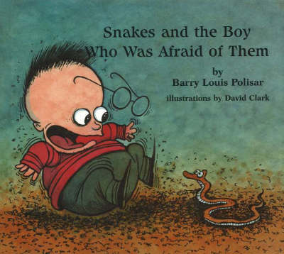 Snakes and the Boy Who Was Afraid of Them by Barry Louis Polisar