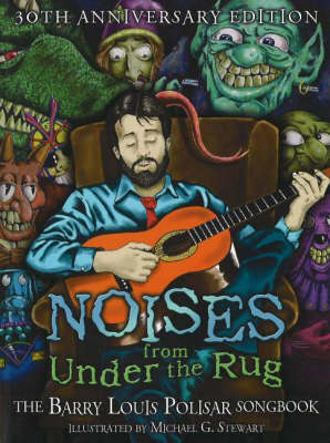 Noises from Under the Rug The Barry Louis Polisar Songbook by Barry Louis Polisar